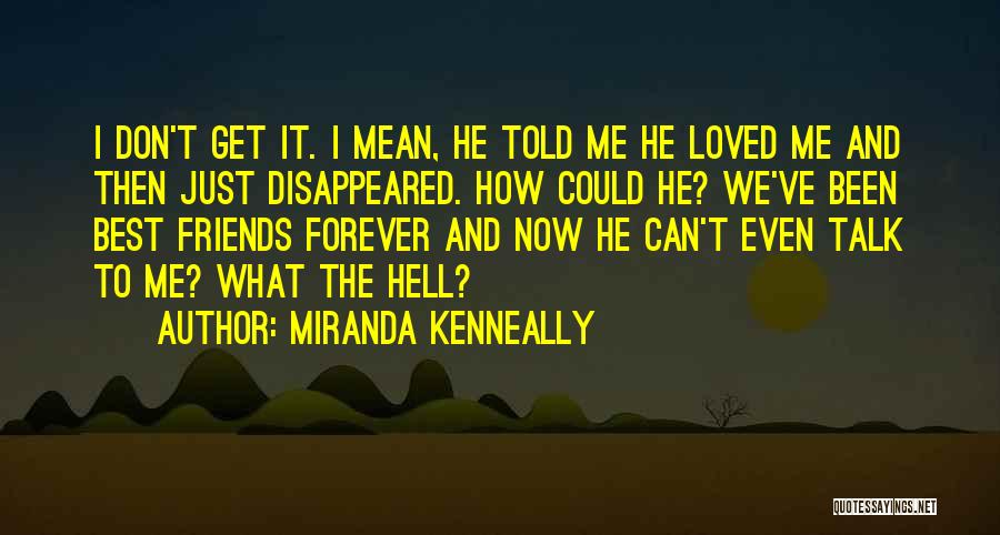 Friends Are Not Forever Quotes By Miranda Kenneally
