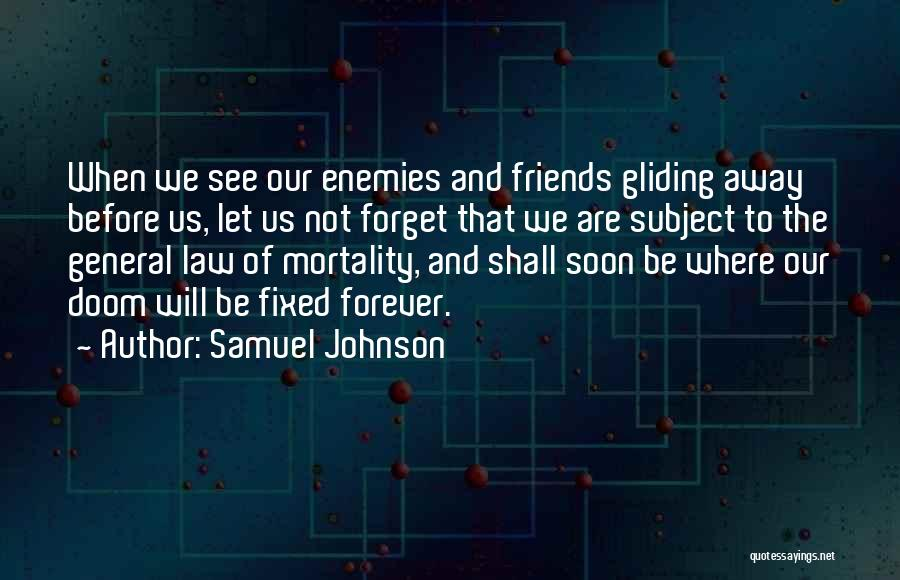 Friends Are Not Forever Quotes By Samuel Johnson