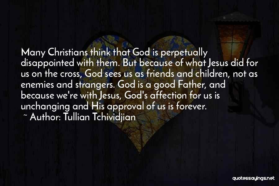 Friends Are Not Forever Quotes By Tullian Tchividjian