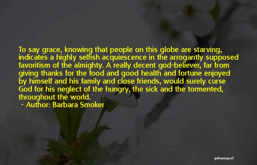 Friends Are Selfish Quotes By Barbara Smoker