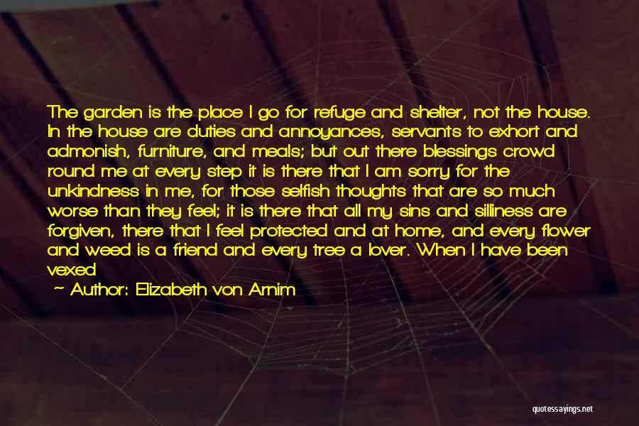 Friends Are Selfish Quotes By Elizabeth Von Arnim