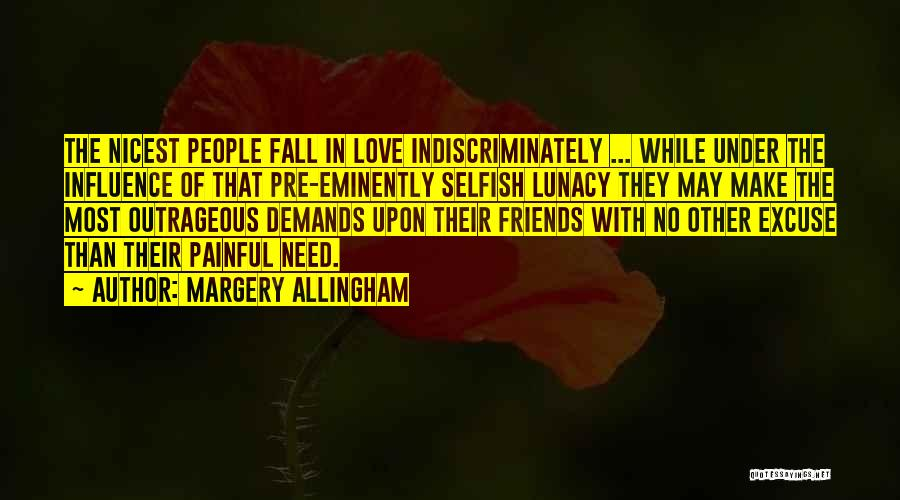 Friends Are Selfish Quotes By Margery Allingham