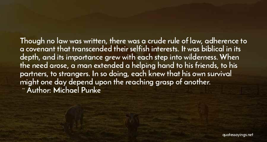Friends Are Selfish Quotes By Michael Punke