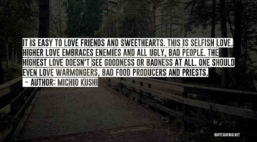 Friends Are Selfish Quotes By Michio Kushi