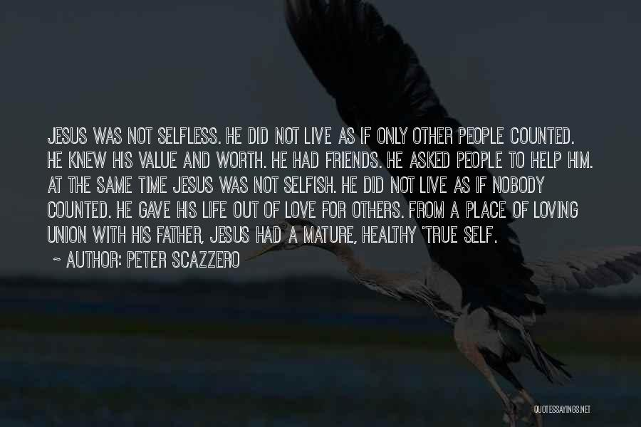 Friends Are Selfish Quotes By Peter Scazzero