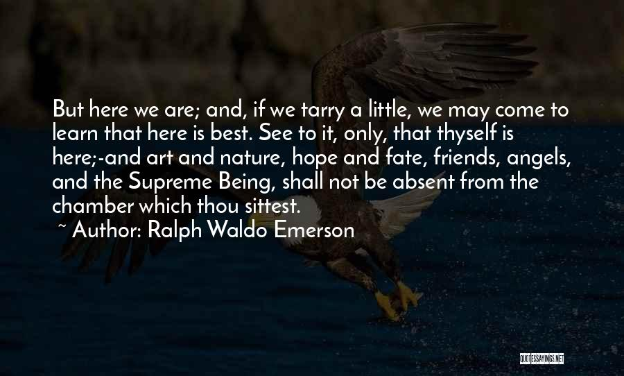 Friends Being Angels Quotes By Ralph Waldo Emerson