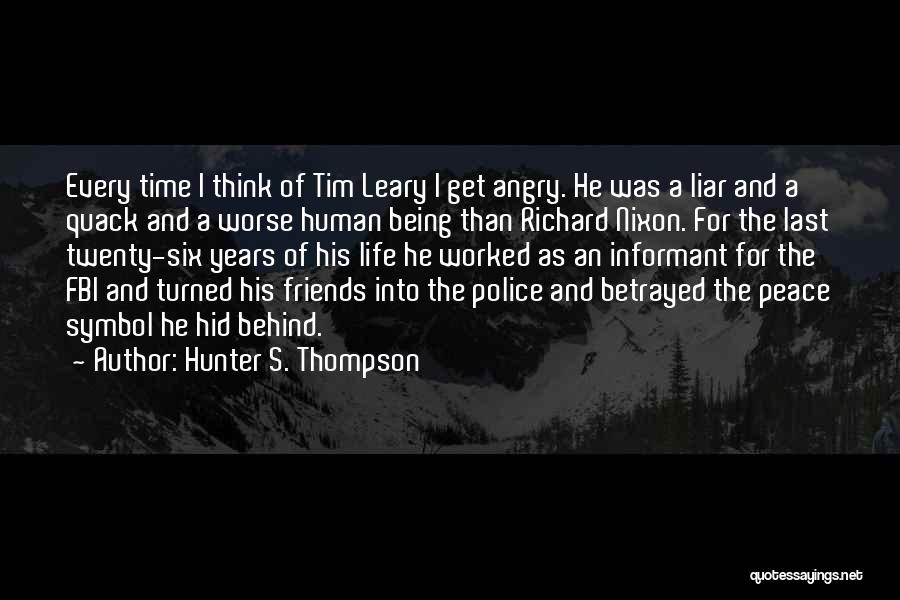 Friends Being Angry At You Quotes By Hunter S. Thompson
