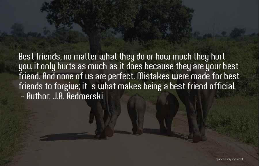 Friends Being There For You No Matter What Quotes By J.A. Redmerski