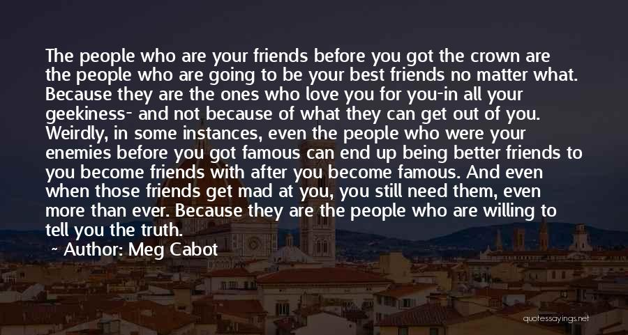 Friends Being There For You No Matter What Quotes By Meg Cabot