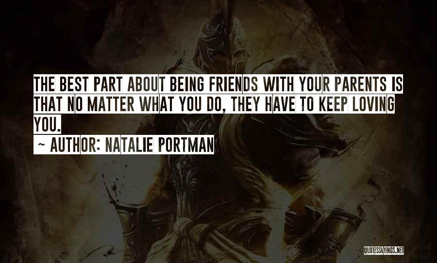 Friends Being There For You No Matter What Quotes By Natalie Portman