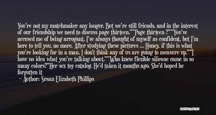 Friends Being There For You No Matter What Quotes By Susan Elizabeth Phillips