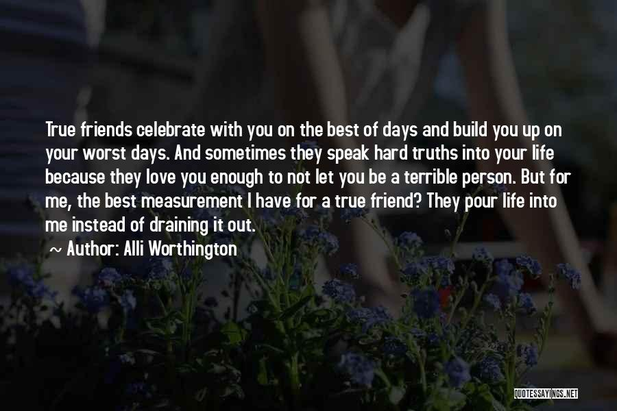 Friends But Love Quotes By Alli Worthington