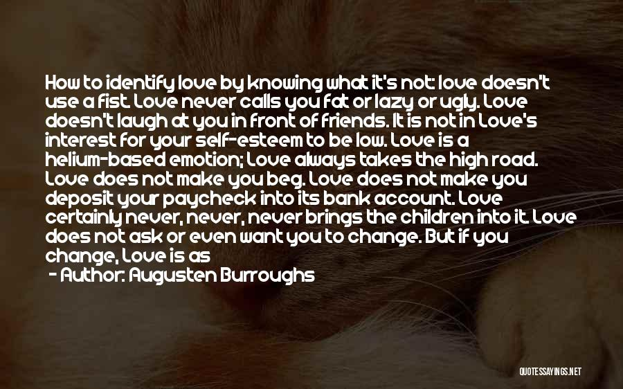Friends But Love Quotes By Augusten Burroughs
