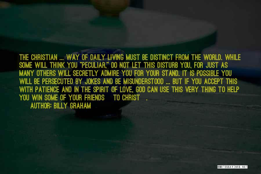 Friends But Love Quotes By Billy Graham