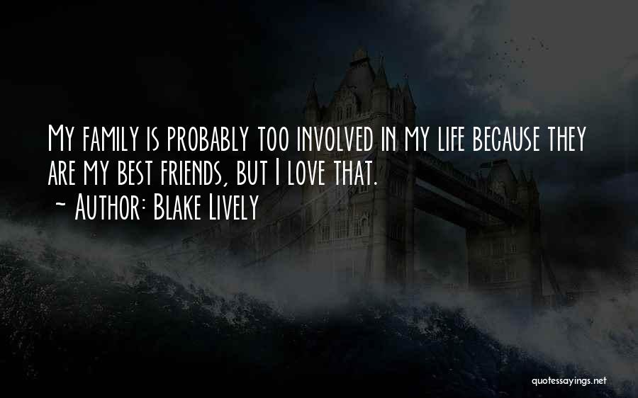 Friends But Love Quotes By Blake Lively