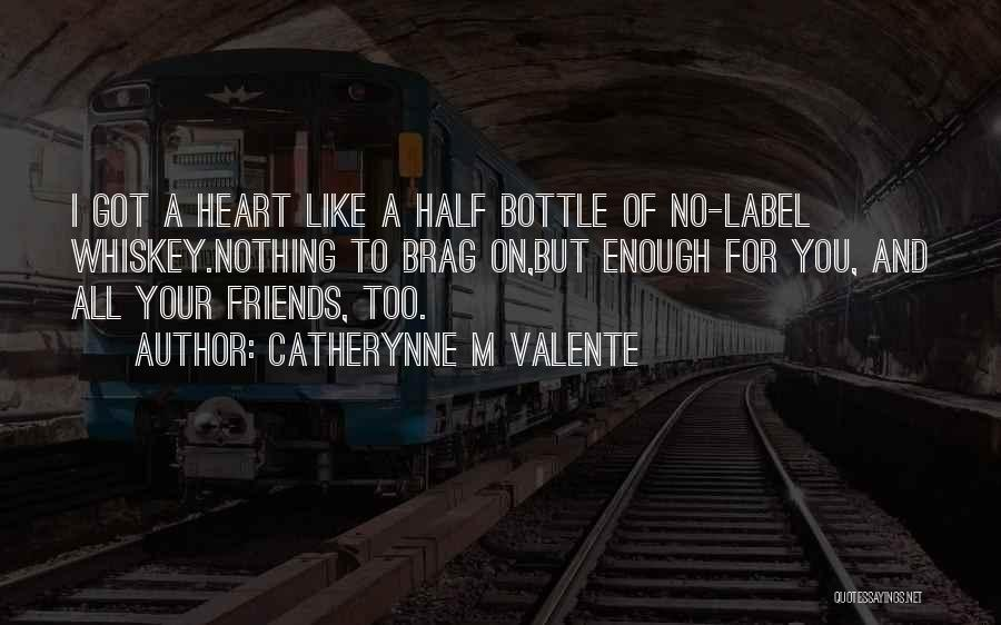Friends But Love Quotes By Catherynne M Valente