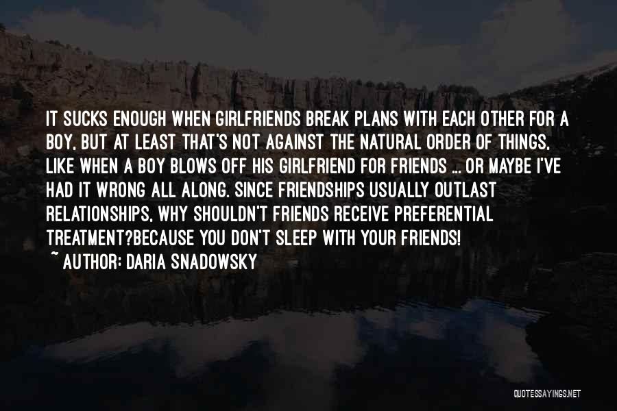 Friends But Love Quotes By Daria Snadowsky