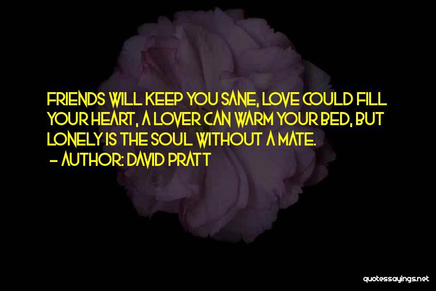 Friends But Love Quotes By David Pratt