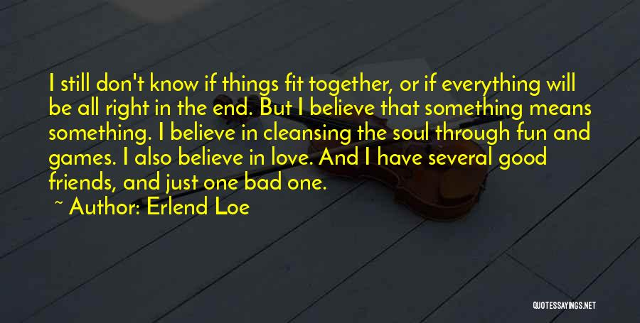 Friends But Love Quotes By Erlend Loe