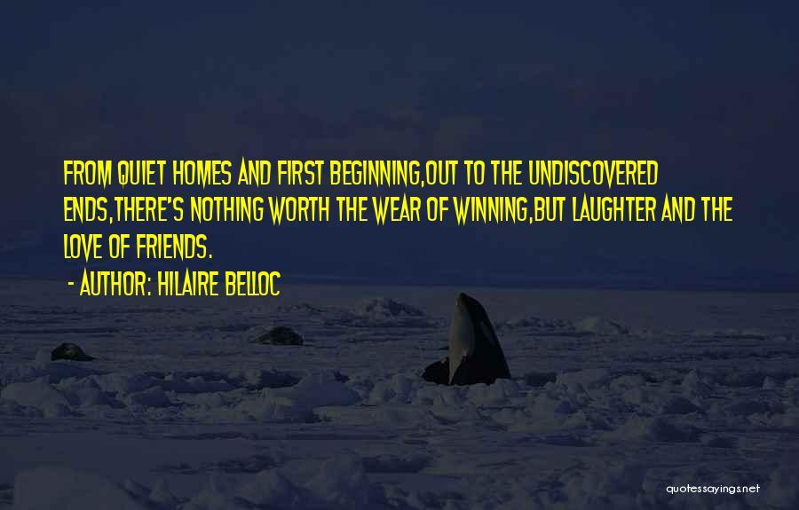 Friends But Love Quotes By Hilaire Belloc