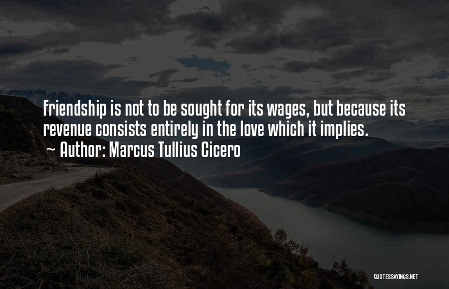 Friends But Love Quotes By Marcus Tullius Cicero