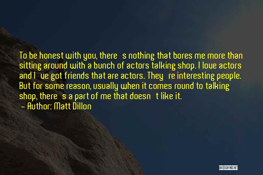 Friends But Love Quotes By Matt Dillon