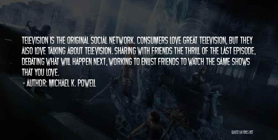 Friends But Love Quotes By Michael K. Powell