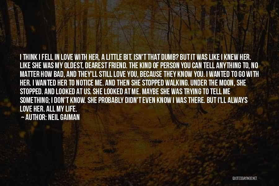 Friends But Love Quotes By Neil Gaiman
