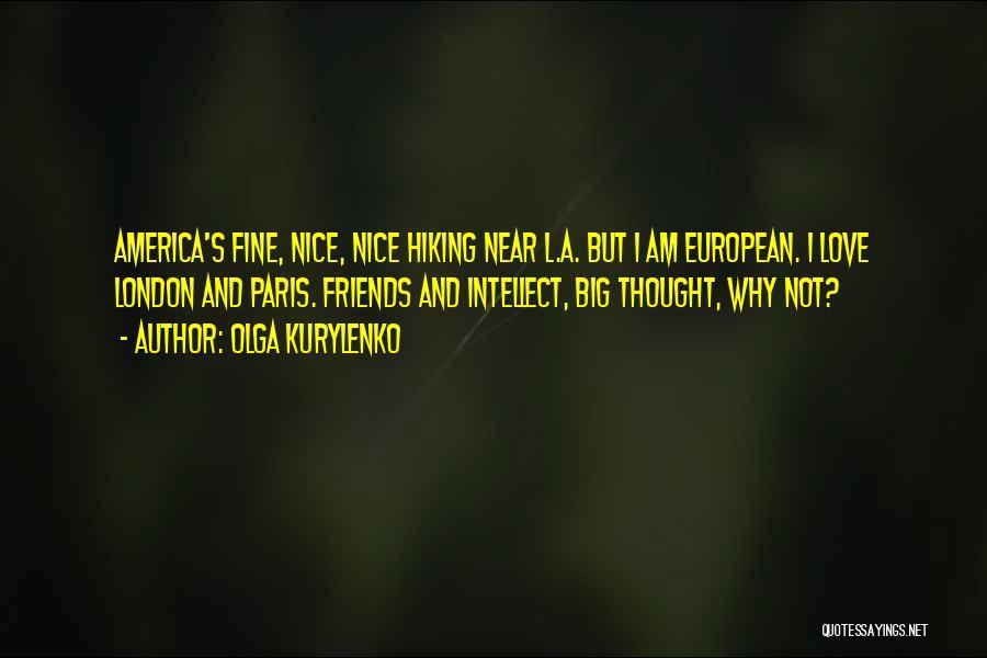 Friends But Love Quotes By Olga Kurylenko