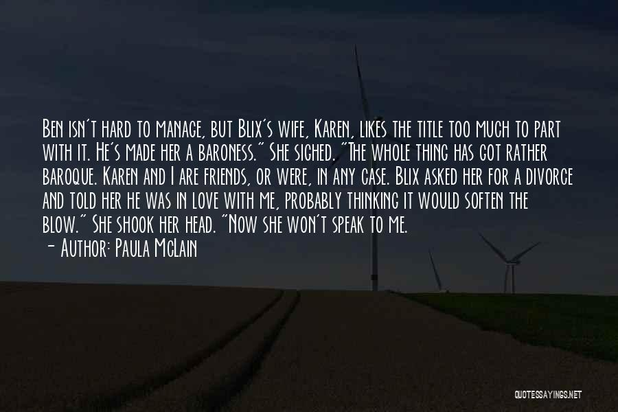 Friends But Love Quotes By Paula McLain