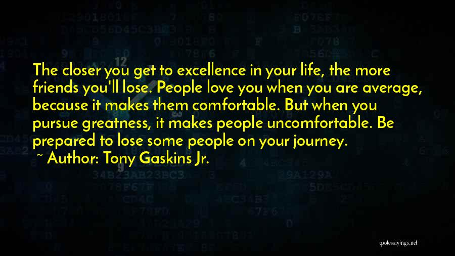 Friends But Love Quotes By Tony Gaskins Jr.