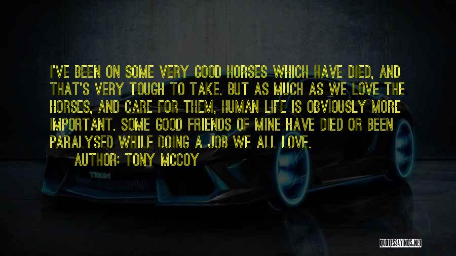 Friends But Love Quotes By Tony McCoy