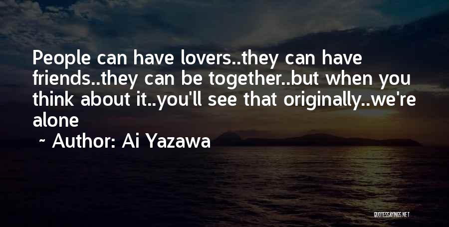 Friends Can Be Lovers But Lovers Can't Be Friends Quotes By Ai Yazawa