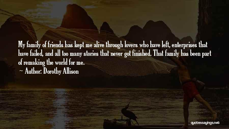 Friends Can Be Lovers But Lovers Can't Be Friends Quotes By Dorothy Allison