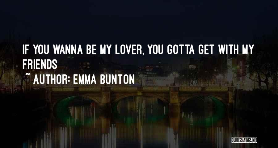 Friends Can Be Lovers But Lovers Can't Be Friends Quotes By Emma Bunton