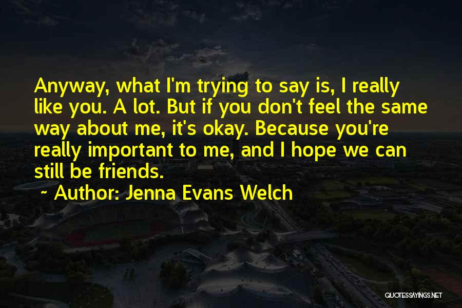 Friends Can Be Lovers But Lovers Can't Be Friends Quotes By Jenna Evans Welch