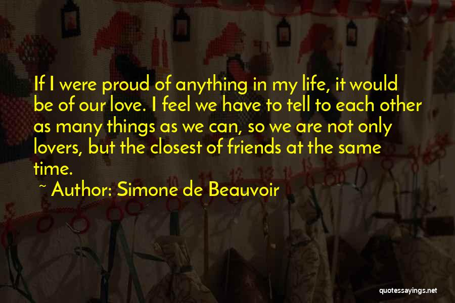 Friends Can Be Lovers But Lovers Can't Be Friends Quotes By Simone De Beauvoir