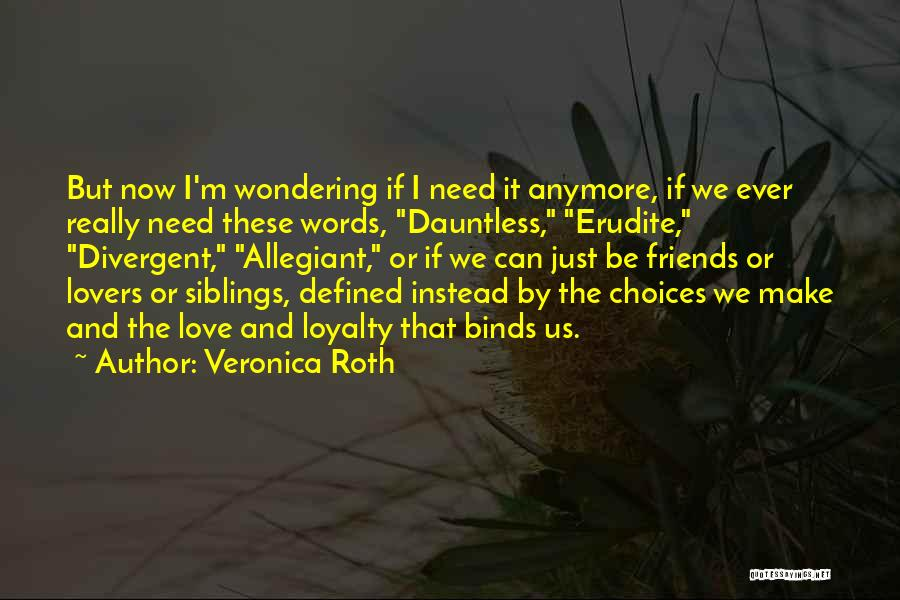 Friends Can Be Lovers But Lovers Can't Be Friends Quotes By Veronica Roth