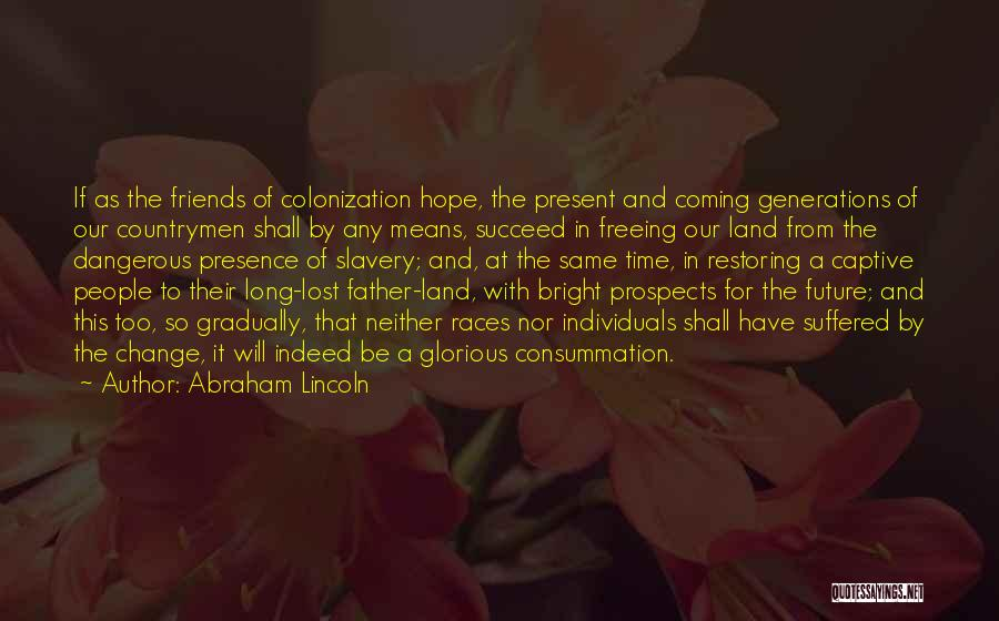 Friends Change Over Time Quotes By Abraham Lincoln
