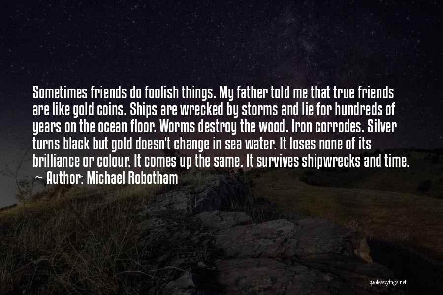Friends Change Over Time Quotes By Michael Robotham
