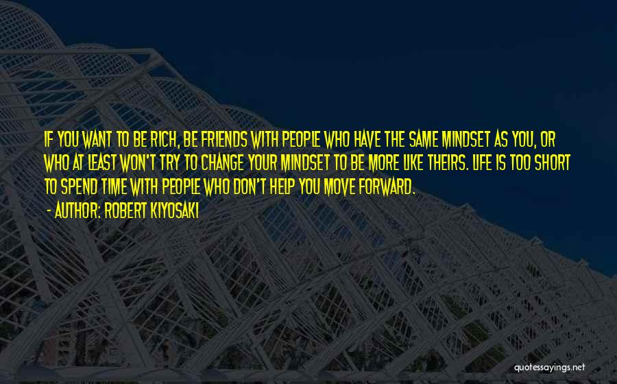 Friends Change Over Time Quotes By Robert Kiyosaki