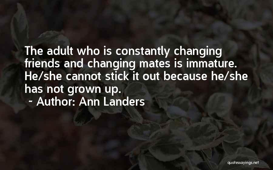Friends Changing Quotes By Ann Landers