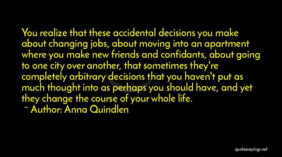 Friends Changing Quotes By Anna Quindlen
