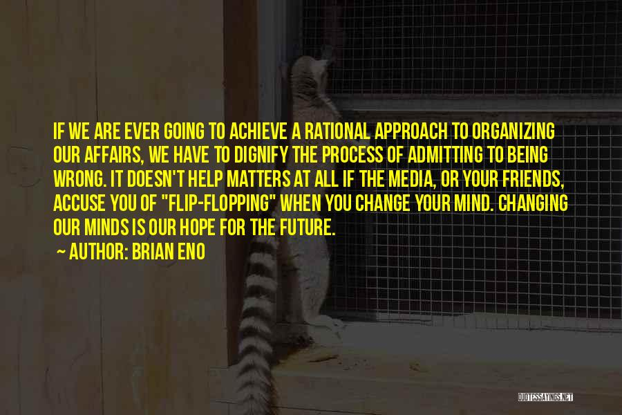 Friends Changing Quotes By Brian Eno