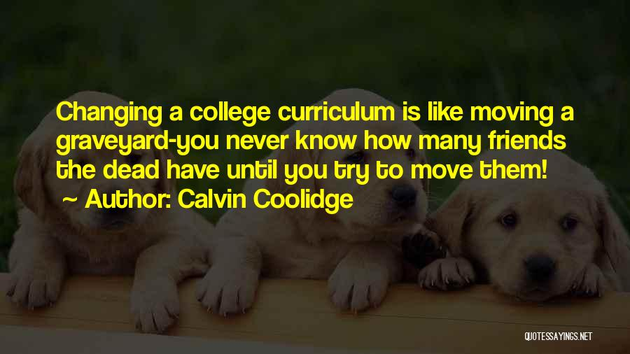 Friends Changing Quotes By Calvin Coolidge