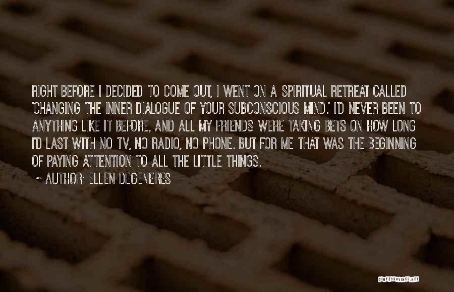 Friends Changing Quotes By Ellen DeGeneres
