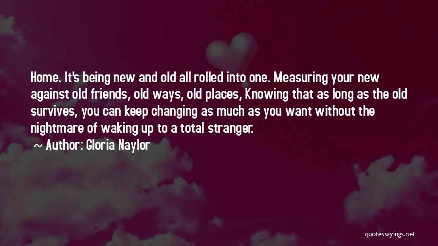 Friends Changing Quotes By Gloria Naylor