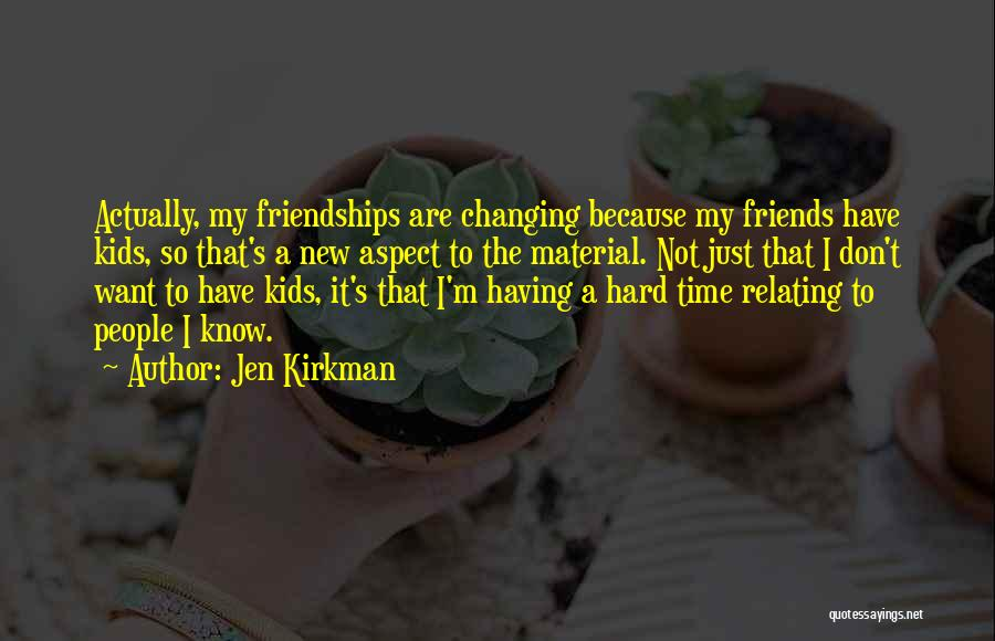 Friends Changing Quotes By Jen Kirkman