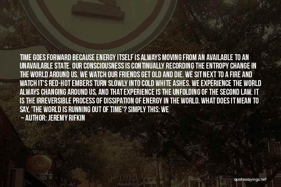 Friends Changing Quotes By Jeremy Rifkin