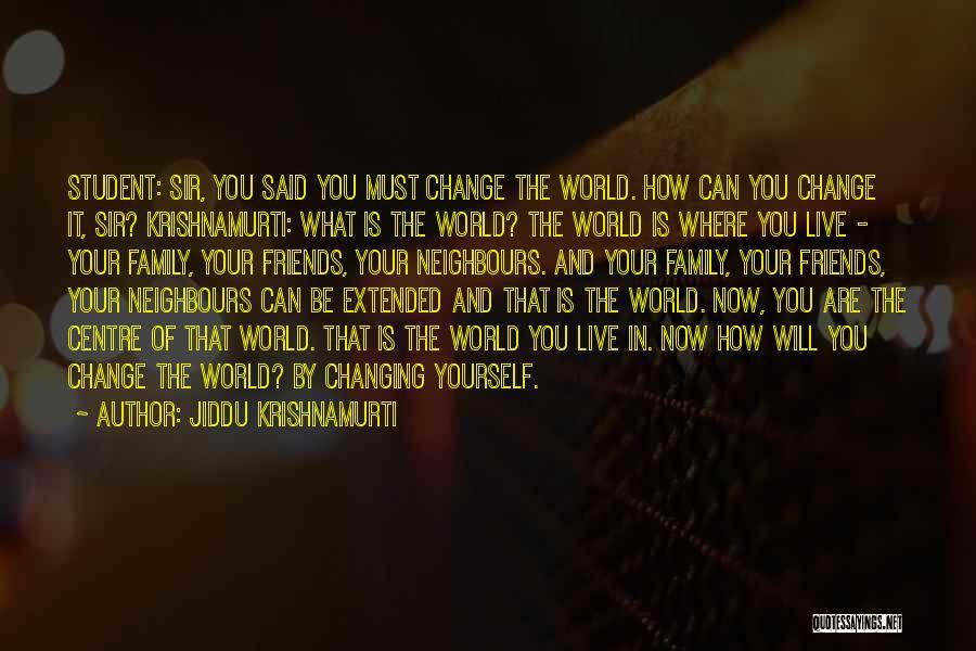 Friends Changing Quotes By Jiddu Krishnamurti